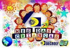Escola de Educação Infantil Ovide Decroly: Feliz mês das Crianças!