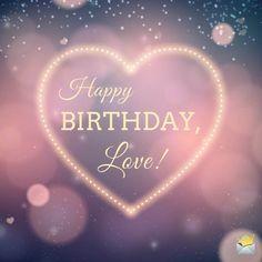 Happy Birthday Love Quotes, Romantic Birthday Wishes, Happy Birthday Status, Birthday Wishes For Girlfriend, Birthday Wish For Husband, Happy Birthday Wishes Images, Happy Birthday Pictures, Birthday Images, Birthday Greetings