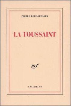 La Toussaint / Pierre Bergounioux - [Paris] : Gallimard, cop. 1994