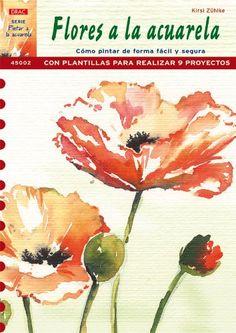 Serie Pintar a la Acuarela nº 2. PINTAR FLORES A LA ACUARELA: Amazon.es: Kirsi Zühlke: Libros
