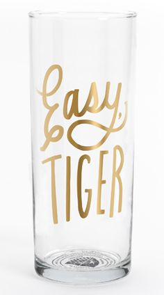 Easy, Tiger: It's the Easy Tiger Gold glass.