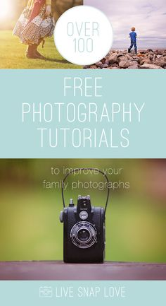 100's of Free Photography Tutorials to improve your photography skills, and help you beautifully capture your everyday life.