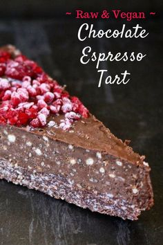 Decadent Raw Chocolate Espresso Tart: The ultimate no bake vegan cake!