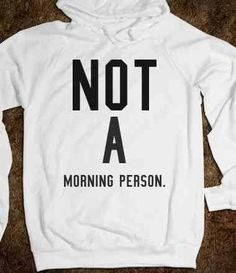 Not A Morning Person Sweater. Love. Perfect For Mondays. Teen Fashion. By-Iheartfashion14 ♥ →follow←