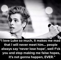 On Luke… | 29 Of The Most Intense 5SOS Fan Confessions---I feel ya whoever posted this.