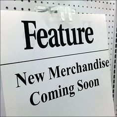 Turn an empty aisle into a cause célèbre with a New Merchandise Coming Soon Announcement. Otherwise its juts an empty…