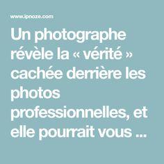 Un photographe révèle la « vérité » cachée derrière les photos professionnelles, et elle pourrait vous surprendre – ipnoze Perfect Photo, Photography