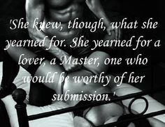 I have found that wonderful beautiful combination. He did not even know that he was a dom until I awoke the that side of him now he fine tunes it to fit all my needs and desires Kinky Quotes, Sex Quotes, Quotes For Him, Love Quotes, Qoutes, Submissive Wife, Naughty Quotes, Love And Lust, Photo Quotes