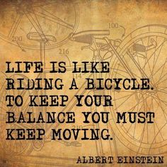 Life quotes inspire us to lead a happy, cheering and satisfied life. These are some inspirational quotations said by wisest people about life Good Life Quotes, Great Quotes, Wise Quotes, Albert Einstien, Bicycle Quotes, Motivational Quotes, Inspirational Quotes, Proverbs Quotes, Albert Einstein Quotes