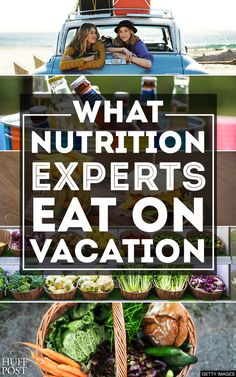 Vacations can really put a dent in your healthy diet. See what nutrition experts eat when they're  on a trip!