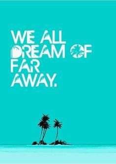 far far away <3  #quotes