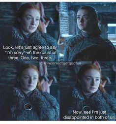 26 Got That Are Completely Incorrect is throwing quotes from other movies and shows onto scenes from Game of Thrones and the result is mildly entertaining. Got Memes, Funny Memes, Game Of Thrones Wallpaper, Game Of Thrones Instagram, Game Of Thrones Meme, Game Of Thones, Say Im Sorry, Got Quotes, Sansa Stark