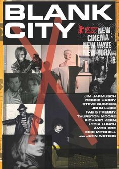High resolution official theatrical movie poster for Blank City Image dimensions: 800 x Directed by Celine Danhier. Steve Buscemi, No Wave, Celine, Manhattan, Underground Film, Netflix Instant, Super 8 Film, New Wave Music, New Cinema