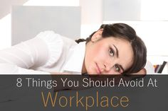 8 Things to Avoid in Office #office #workplace #etiquette