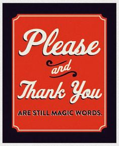"""Este post se lo dedico a todas aquellas personas que, por un motivo u otro (aunque para mi no tenga justificación alguna), han olvidado estas dos palabras tan sumamente mágicas: """"Por favor"""" y """"Gracias""""."""
