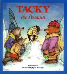 Tacky the Penguin. Favorite picture book. Moral: everyone is different but that doesn't back them bad!