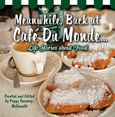 Meanwhile, Back at Cafe Du Monde. by Peggy Sweeney-McDonald Some traditions never change. For years, Cafe Du Monde in Louisiana has be. Beignets, Troy, Louisiana Recipes, Wine Recipes, Cajun Recipes, New Orleans, At Least, Favorite Recipes, Cooking