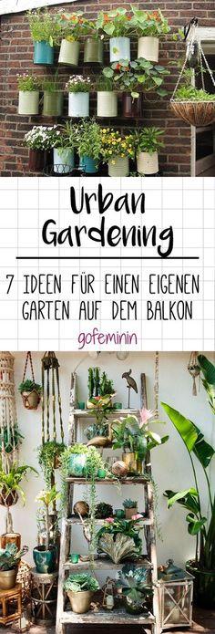 Urban Gardening: 7 Ideen für einen eigenen Garten auf dem Balkon