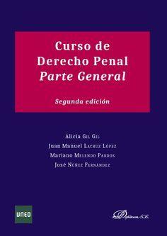 Curso de derecho penal : parte general / Alicia Gil Gil ... [et al.].. -- Madrid : Dykinson, 2015.