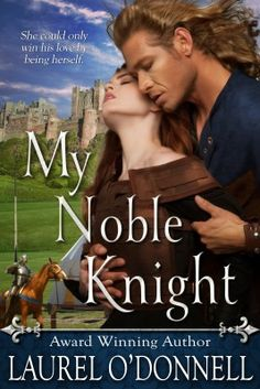 My Noble Knight byLaurel O'Donnell Publication Date:October 10, 2014 Genres:Historical,Romance Layne Fletcher, the only girl in a family of three boys, has grown up learning to use a sword and...