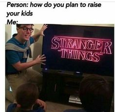 honestly accurate uploaded by a chaotic mess haha! i'm gonna be that mom who literally forces my kids to watch it wether they like it or not! Stranger Things Quote, Stranger Things Have Happened, Stranger Things Aesthetic, Stranger Things Season, Stranger Things Netflix, Saints Memes, Prince Charmant, Stranger Danger, Funny Memes