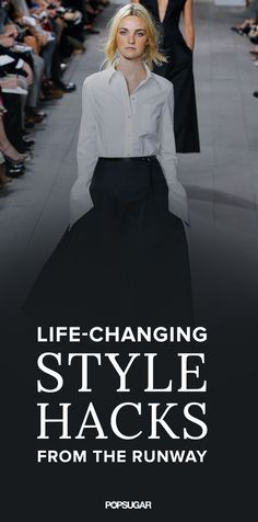 Life-changing style hacks straight from the runway.