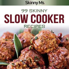 99 Slow Cooker Recipes: Full Flavor Without the Extra Calories. Enjoy the smell of these dishes cooking all fall long! #SkinnyMs