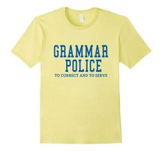 Grammar Police To Correct And To Serve Funny Texting T-Shirt - Male Small - Lemon
