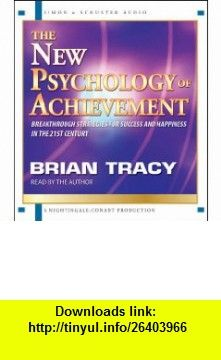 The New Psychology of Achievement (9780743583442) Brian Tracy , ISBN-10: 0743583442  , ISBN-13: 978-0743583442 ,  , tutorials , pdf , ebook , torrent , downloads , rapidshare , filesonic , hotfile , megaupload , fileserve