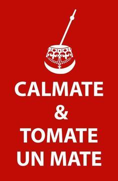 Risultati immagini per foto mate bebida Yerba Mate, Love Mate, Teaching Spanish, Inspire Me, Keep Calm, Stay Calm, Just In Case, Decir No, Funny Quotes