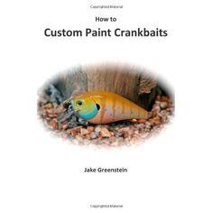 How to Custom Paint Crankbaits