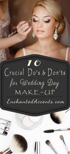 Whether you DIY your wedding day makeup or have a makeup artist do your face, here are the 10 crucial do's and don'ts for wedding day makeup.