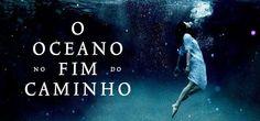 Willa Costa: RESENHA: O Oceano no Fim do Caminho, Neil Gaiman