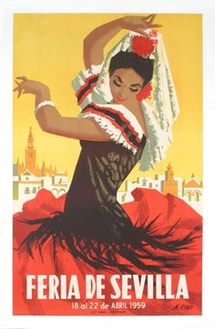 Original travel poster for the Feria de Sevilla held in Spain in April of 1959. http://www.costatropicalevents.com/en/costa-tropical-events/andalusia/welcome.html