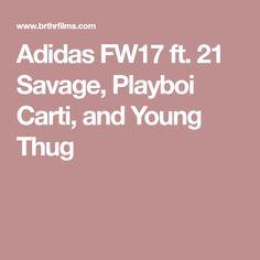 Adidas FW17 ft. 21 Savage, Playboi Carti, and Young Thug