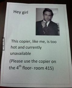 I want to see this on the copier next time it's broken! @ Jen Sicard and @Katie Schmeltzer McNeill.  I have absolutely no association with Ryan Gosling having never seen him in a movie....but these tickle me.  This would be perfect for RHS.