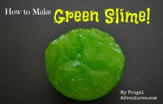 How to Make Green Slime.  Choose any color you like or try Glow in the Dark slime- this is so fun to play with and lasts for weeks in a Ziploc.