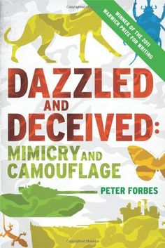 Dazzled and Deceived: Mimicry and Camouflage: Peter Forbes: 9780300178968: Amazon.com: Books