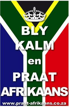 Bly Kalmyk en Praat Afrikaans - Keep Calm and Speak Afrikaans South Africa Rugby, South African Flag, Africa Flag, Great Quotes, Funny Quotes, Wise Quotes, Afrikaans Language, Learn Another Language, Afrikaans Quotes
