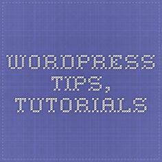 wordpress tips, tutorials