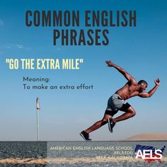 Here's a common idiom you may hear! To go the extra mile means to make an extra effort, or to do more than what is expected of you. English Phrases, English Language, Brea California, Common Idioms, Idioms And Phrases, Go The Extra Mile, Language School, American English, Effort