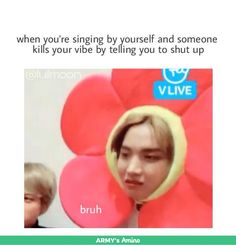 Happens to me all the time and the worst part is that I was singing a BTS song..