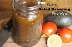 This Homemade Salad Dressing is our FAVE! 5 different ways -- http://wholenewmom.com/whole-new-budget/best-salad-dressing-homemade-salad-dressing/