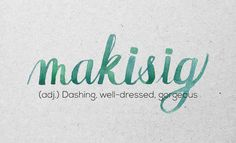 """""""Makisig"""" 36 Of The Most Beautiful Words In The Philippine Language Unusual Words, Weird Words, Rare Words, Unique Words, Cool Words, Most Beautiful Words, Pretty Words, Beautiful Meaning, Filipino Words"""