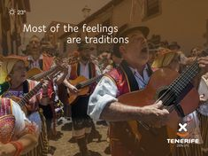 Tenerife, Islas Canarias // Most of the feelings are traditions. Tenerife, Canary Islands, Culture, Activities, Feelings, Quotes, Poster, Life, Frases