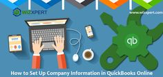In this we will discuss about how to setup the company information in QuickBooks Online. To know more about it please visit the website: https://www.wizxpert.com/set-up-company-information-in-quickbooks-online/ https://www.wizxpert.com/quickbooks-support-help-phone-number/