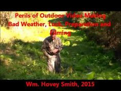 Perils of Outdoor Video Production Bad Weather, Luck, Preparation and Fi...
