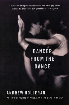Dancer from the dance : a novel / by Andrew Holleran