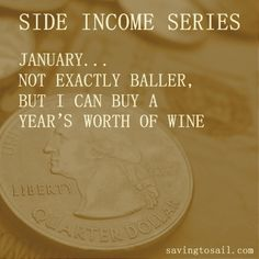 Side Income Series - January Not exactly baller, but I can buy a year's worth of wine.  #budgets #sailing #finance