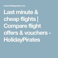Last minute & cheap flights | Compare flight offers & vouchers - HolidayPirates